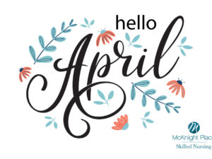 See What's Happening in April at McKnight Place Skilled Nursing